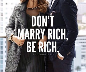rich, quotes, and marry image