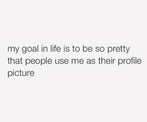goals, life, and pretty image