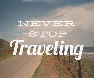 travel, traveling, and never image