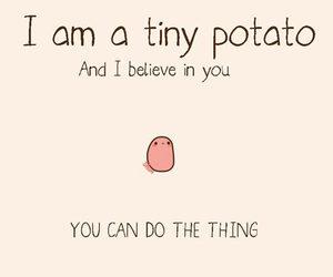 potato, believe, and quote image