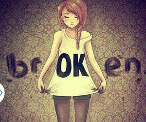 broken, lonely, and ok image