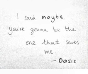 oasis, quote, and life image