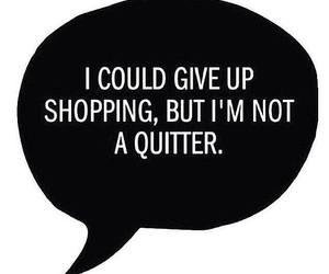 quote, shopping, and funny image