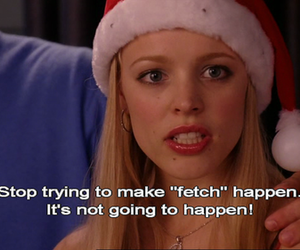 mean girls, fetch, and regina george image