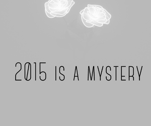 2015, mystery, and new year image