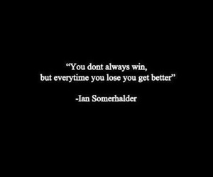 ian somerhalder, quote, and win image