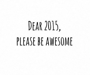 2015, awesome, and new year image