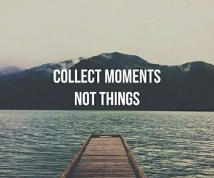 collect, moments, and not image