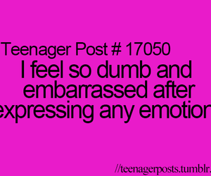emotion, teenager post, and dumb image