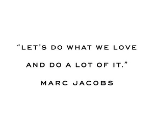 marc jacobs, quote, and love image