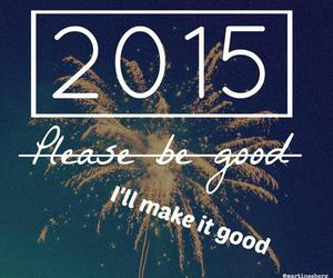 new year, 2015, and be good image