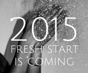 2015, new year, and fresh start image