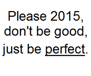 2015, perfect, and good image