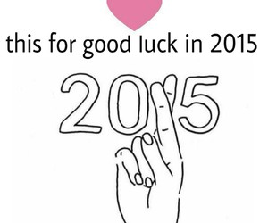 2015, luck, and good image