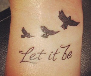 bird, let it be, and tattoo image