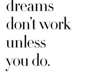 Dream, quote, and work image