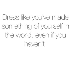 quote, dress, and motivation image