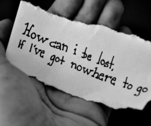 lost, nowhere, and quote image