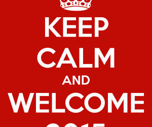 keep calm, new year, and 2015 image