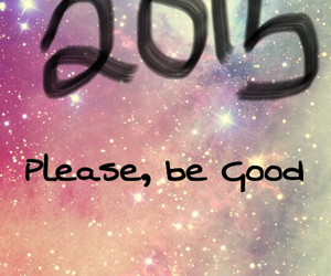 happy new year, 2015, and please be good image