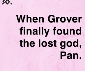 found, percyjacksonmoments, and grover image
