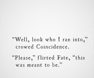 fate, quotes, and coincidence image