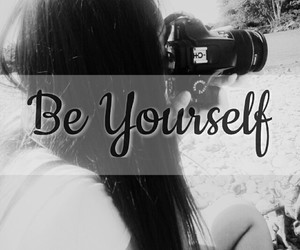 be yourself, black and white, and camera image