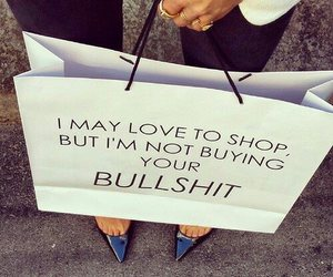 shopping, bullshit, and quotes image