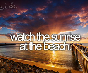 beach, sunrise, and before i die image