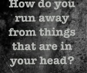 quotes, head, and run away image