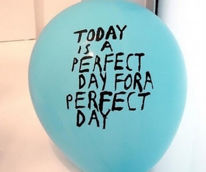 perfect, day, and quotes image