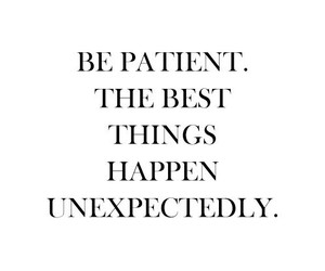 quotes, patient, and happy image
