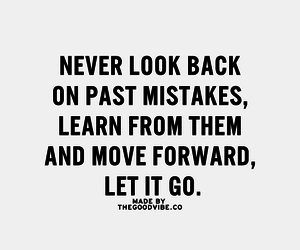 let it go, mistakes, and move forward image