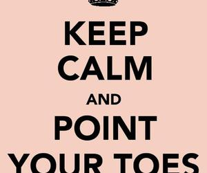 ballet, keep calm, and dance image
