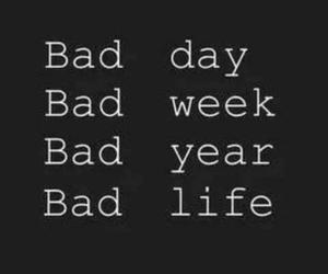 bad, life, and year image