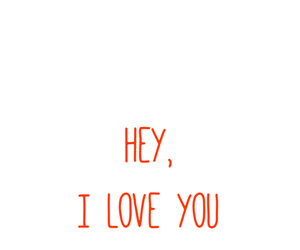 hey, i'm in love with you, and I Love You image