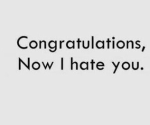 hate, congratulations, and quote image