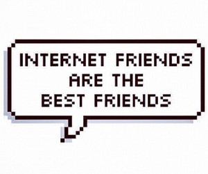 internet, friends, and best friends image
