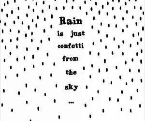 rain, quotes, and confetti image