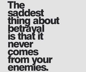 enemies, quote, and betrayal image