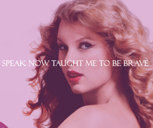 brave, fearless, and Taylor Swift image