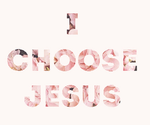 jesus and i choose jesus image