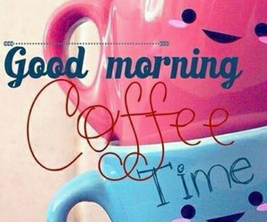 coffee, cup, and good morning image