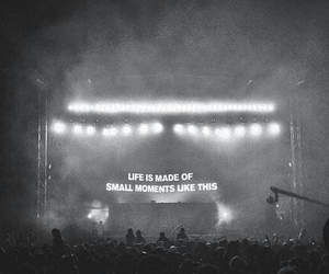 life, concert, and quotes image