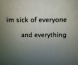 sick, quotes, and everyone image