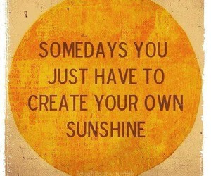 sunshine, quote, and create image