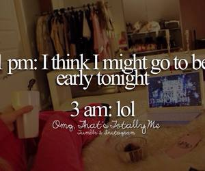 night, so me, and omg. that´s totally me image