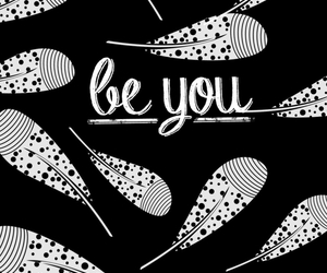 wallpaper, be you, and b&w image