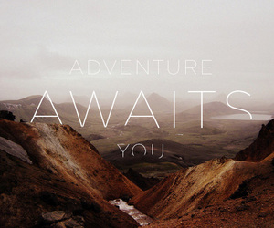 adventure, text, and inspiration image