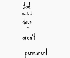 bad, days, and permanent image